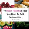 10 Heart Healthy Foods You Need To Add To Your Diet